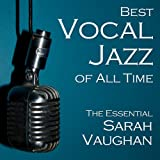 Best Vocal Jazz of All Time: The Essential Sarah Vaughan