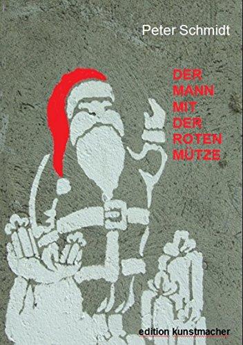 Der Mann mit der roten Mütze: Eine Weihnachtsgeschichte