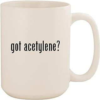 got acetylene? - White 15oz Ceramic Coffee Mug Cup