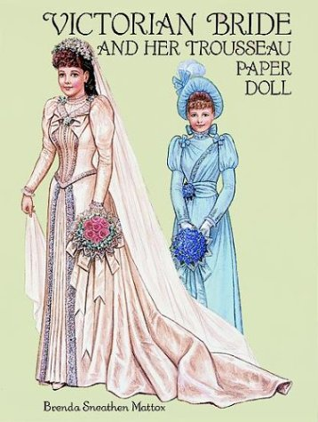 Victorian Bride and Her Trousseau Paper Doll