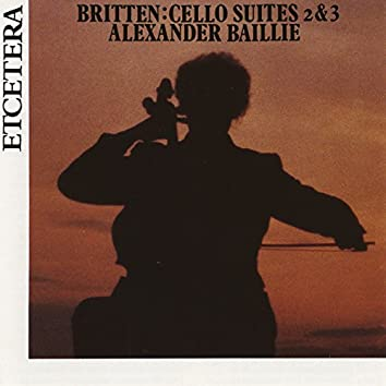 Britten, Second and Third Suite for Cello, op 80 and op 87