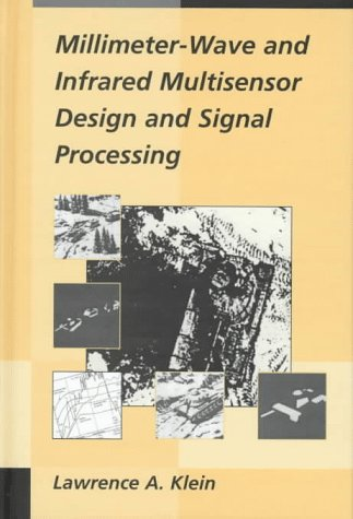 Compare Textbook Prices for Millimeter-Wave and Infrared Multisensor Design and Signal Processing Artech House Radar Library  ISBN 9780890067642 by Klein, Lawrence A.
