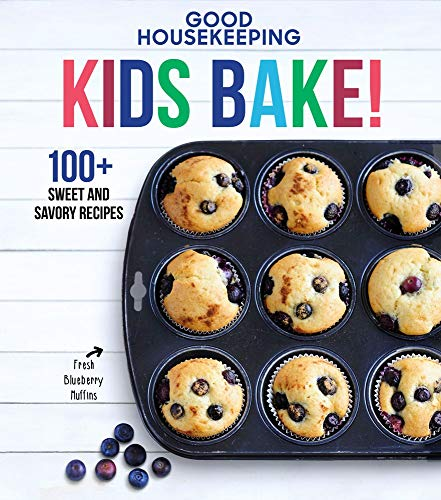 Good Housekeeping Kids Bake!: 100+ Sweet and Savory Recipes (Good Housekeeping Kids Cookbooks)
