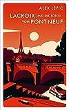 Alex Lépic: Lacroix und die Toten vom Pont Neuf