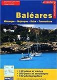 Iles Baléares - Minorque, Majorque, Ibiza, Formentera