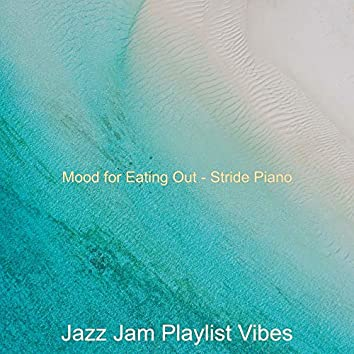 Mood for Eating Out - Stride Piano