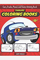 Toddlers Coloring Books   Cars, Trucks, Planes and Trains Activity Book: Fun & Theme Based Coloring Book for Preschooler Early Learning - ... of Things that go for Kids ages 2-4 & 4-8 Paperback