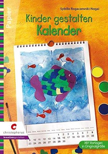 Kinder gestalten Kalender: Drucken, malen, kleben (Creativ Compact)