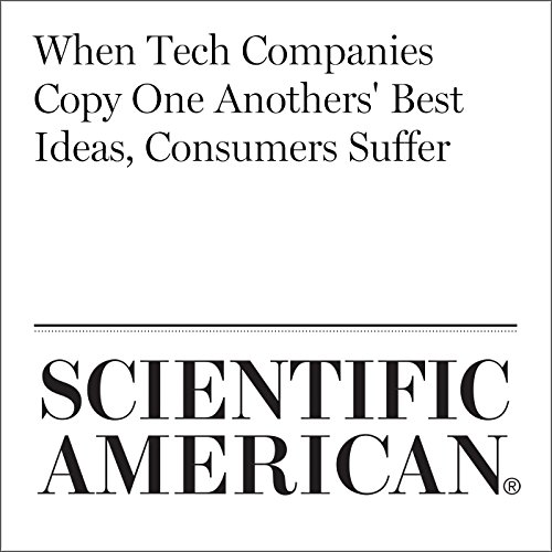 When Tech Companies Copy One Anothers' Best Ideas, Consumers Suffer audiobook cover art