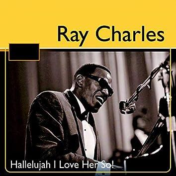 Ray Charles: Hallelujah I Love Her So!