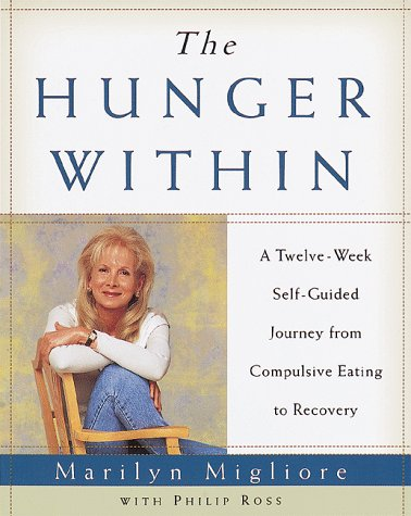 Image OfThe Hunger Within: An Twelve Week Guided Journey From Compulsive Eating To Recovery