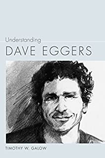 Understanding Dave Eggers (Understanding Contemporary American Literature) (English Edition)