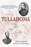 Tullahoma: The Forgotten Campaign that Changed the Course of the Civil War, June 23 - July 4, 1863