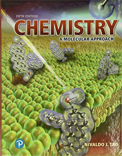 Compare Textbook Prices for Chemistry: A Molecular Approach 5 Edition ISBN 9780134874371 by Tro, Nivaldo