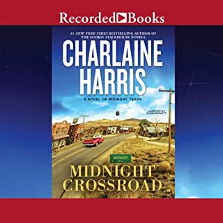 Midnight Crossroad     A Novel of Midnight Texas              By:                                                                                                                                 Charlaine Harris                               Narrated by:                                                                                                                                 Susan Bennett                      Length: 9 hrs and 29 mins     3,356 ratings     Overall 4.3