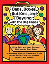 Bags, Boxes, Buttons, & Beyond: A Resource Book of Science and Social Studies Projects for K-6 Teachers, Parents, and Students (Maupin House)