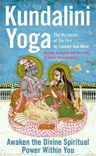 Kundalini Yoga: The Mysteries Of The Fire by Samael Aun Weor(2010-06-25)