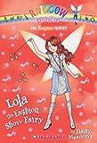 The Fashion Fairies #7: Lola the Fashion Show Fairy: A Rainbow Magic Book