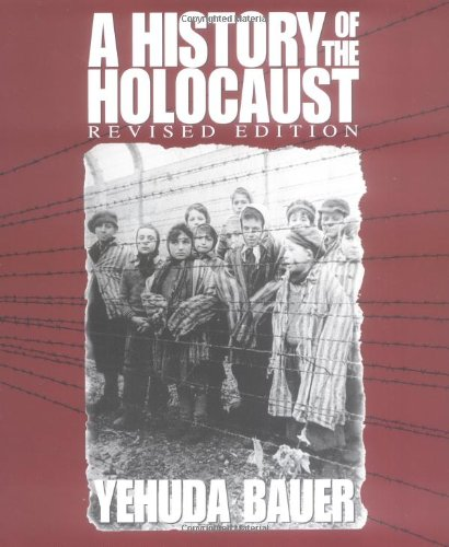 Compare Textbook Prices for A History of the Holocaust Revised Edition Single Title Social Studies Revised ed. Edition ISBN 9780531155769 by Bauer, Yehuda,Keren, Nili