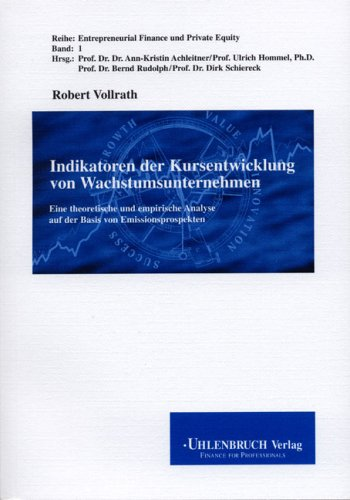 Indikatoren der Kursentwicklung von Wachstumsunternehmen: Eine theoretische und empirische Analyse auf der Basis von Emissionsprospekten