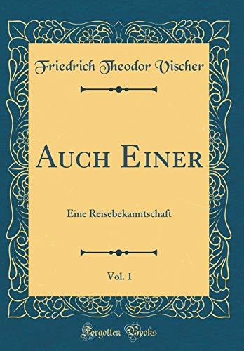Auch Einer, Vol. 1: Eine Reisebekanntschaft (Classic Reprint)