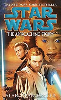 [The Approaching Storm: Star Wars] (By: Alan Dean Foster) [published: January, 2003]