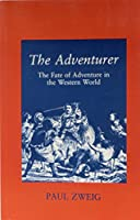 The Adventurer, the Fate of Adventure in the Western World