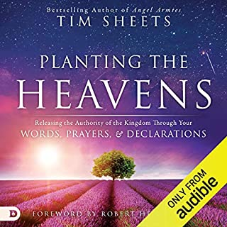Planting the Heavens: Releasing the Authority of the Kingdom Through Your Words, Prayers, and Declarations cover art