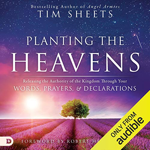 Couverture de Planting the Heavens: Releasing the Authority of the Kingdom Through Your Words, Prayers, and Declarations