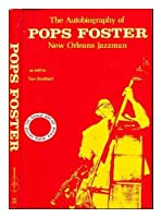 Pops Foster: The Autobiography of a New Orleans Jazzman 0520023552 Book Cover