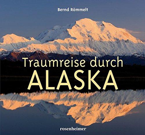 Traumreise durch Alaska