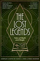 Image: The Lost Legends: Tales of Myth and Magic | Kindle Edition | by Adam D. Jones (Author), Ryan Swindoll (Author), Rachel Neumeier (Author), Renea McKenzie (Editor). Publisher: Archgate Press (August 26, 2019)