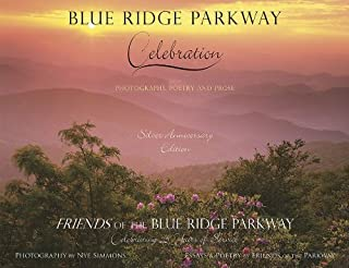 Nye Simmons: Blue Ridge Parkway - Celebration : Silver Anniversary Edition for the Friends of the Blue Ridge Parkway (Hardcover); 2013 Edition