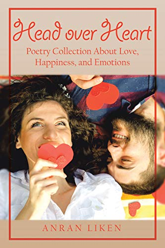 Head over Heart: Poetry Collection About Love, Happiness, and Emotions (English Edition)