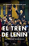 El tren de Lenin: Los orígenes de la revolución rusa (Memoria Crítica)