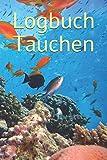 Logbuch Tauchen: Ein div log book || Ein Tauchtagebuch für alle Tauchgänge || Halte deinen...