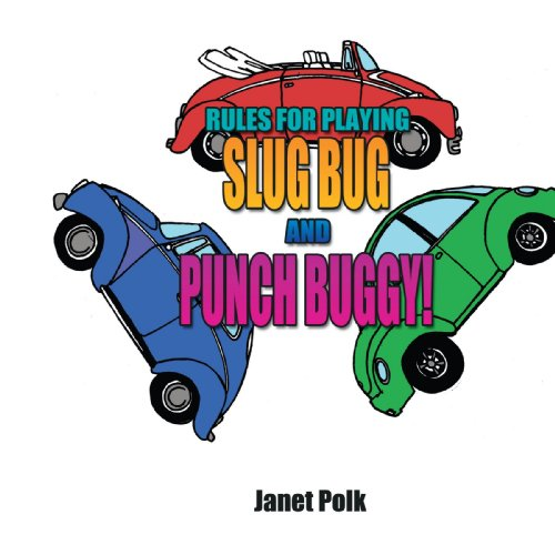 Rules for Playing Slug Bug and Punch Buggy!