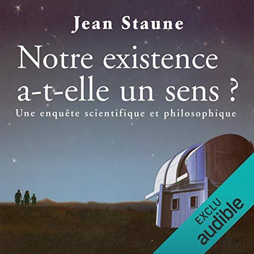 Notre existence a-t-elle un sens ? audiobook cover art