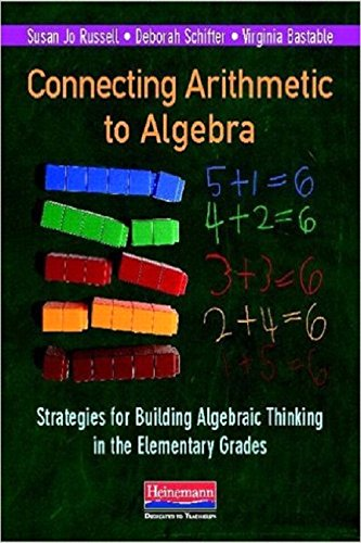 Compare Textbook Prices for Connecting Arithmetic to Algebra Professional Book: Strategies for Building Algebraic Thinking in the Elementary Grades Illustrated Edition ISBN 9780325041919 by Russell, Susan Jo,Schifter, Deborah,Bastable, Virginia