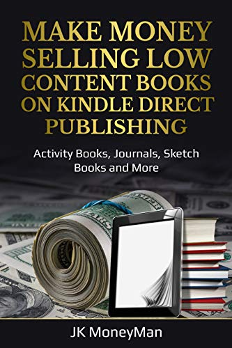 Make Money Selling Low Content Books On Kindle Direct Publishing: Activity...