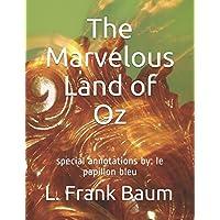The Marvelous Land of Oz: special annotations by: le papillon bleu
