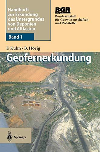 Geofernerkundung: Grundlagen und Anwendungen (Handbuch Zur Erkundung Des Untergrundes Von Deponien Und Alt, Band 1)