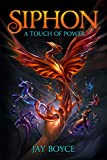 Siphon: A Fantasy LitRPG Saga (A Touch of Power Book 1)