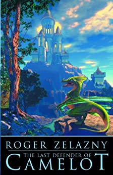 The Last Defender of Camelot by [Roger Zelazny]