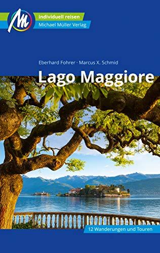 Lago Maggiore Reiseführer Michael Müller Verlag: Individuell reisen mit vielen praktischen Tipps (MM-Reiseführer) (German Edition)