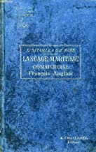 LA LANGAGE MARITIME COMMERCIAL EN FRANCAIS ET EN ANGLAIS, NAUTICAL AND COMMERCIAL CONVERSATION IN FRENCH AND IN ENGLISH