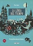La línea del tiempo: Un viaje ilustrado por la historia (Libros para los que aman los libros)