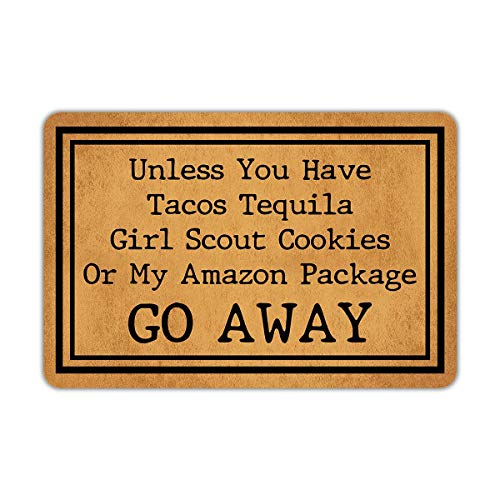 Front Door Mat Welcome Mat Unless You Have Tacos Tequila Girl Scout Cookies Or My Amazon Package Go...