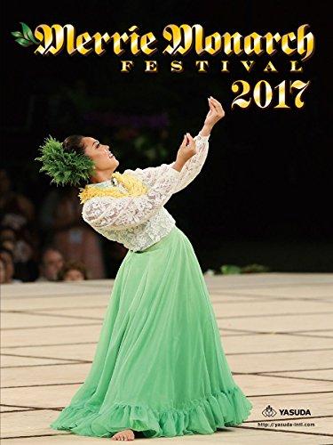 ヤスダインターナショナル メリーモナークフェスティバル 2017 日本語版オフィシャルDVD Merrie Monarch Festival 2017 Official DVD -Japan-