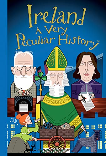 Ireland: A Very Peculiar History™ (Hardcover)